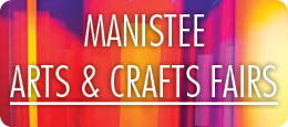 Manistee Arts & Crafts Fairs